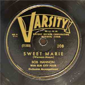 Bob Hannon With The Elm City Four - Sweet Marie / Love's Old Sweet Song / Sweet Genevieve