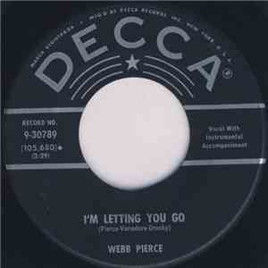 Webb Pierce - I'm Letting You Go / Sittin' Alone