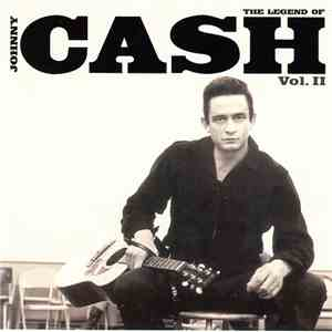 Johnny Cash - The Legend Of Johnny Cash Vol. II