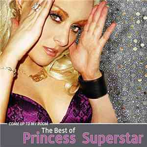 Princess Superstar - Come Up To My Room - The Best Of Princess Superstar