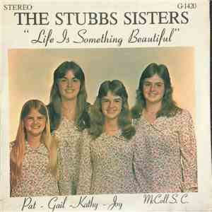 The Stubbs Sisters - Life Is Something Beautiful