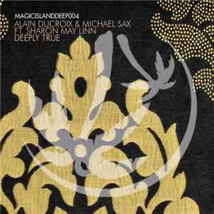 Alain Ducroix & Michael Sax Ft. Sharon May Linn - Deeply True