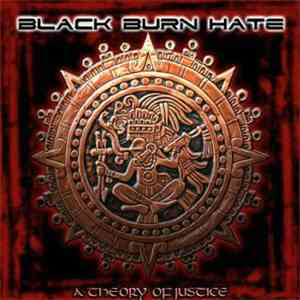 Black Burn Hate - A Theory Of Justice