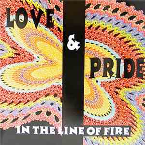 Love & Pride - In The Line Of Fire