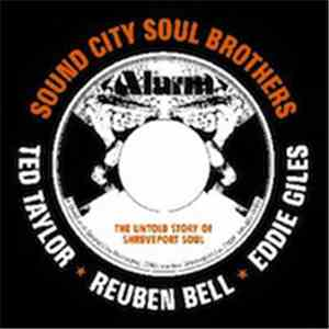 Ted Taylor - Reuben Bell - Eddie Giles - Sound City Soul Brothers