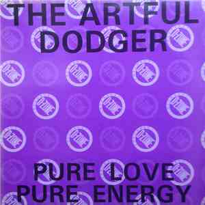 The Artful Dodger - Pure Love Pure Energy