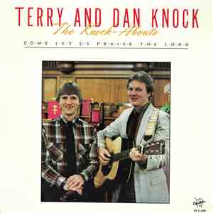 Terry And Dan Knock (The Knock-Abouts) - Come Let Us Praise The Lord