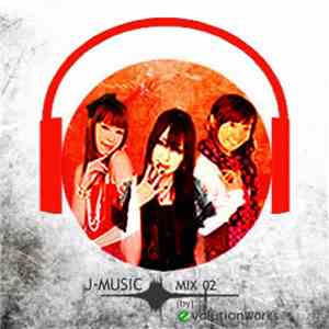 Various - J-Music Mix 02 (by) Evolution Works