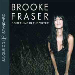 Brooke Fraser - Something In The Water