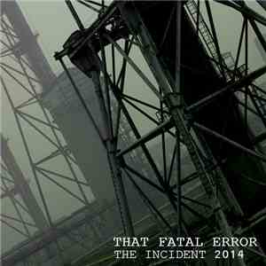 That Fatal Error - The Incident 2014