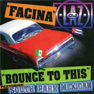DJ Laz Featuring South Park Mexican - Facina / Bounce To This download flac