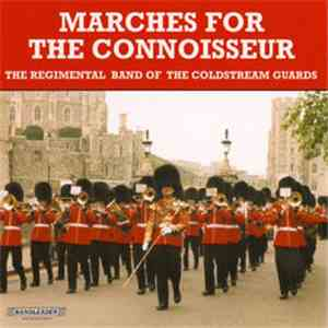 The Regimental Band Of The Coldstream Guards - Marches For The Connoisseur
